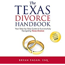 The Texas Divorce Handbook: Your Step-by-Step Guide to Successfully Navigating Texas Divorce