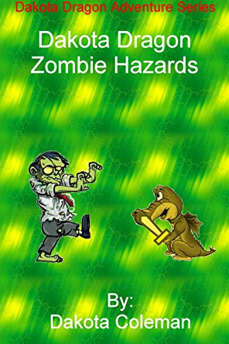 Dakota Dragon Zombie Hazards (Dakota Dragon Adventure Series Book 7) (English Edition)
