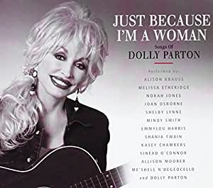 Just Because I'm a Woman - The Songs of Dolly Parton