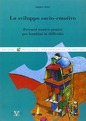 Lo sviluppo socio-emotivo. Percorsi teorico-pratici per bambini in difficolt
