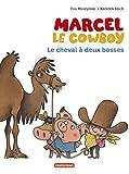 """Afficher """"Marcel le cow boy n° 7 Le cheval à deux bosses"""""""
