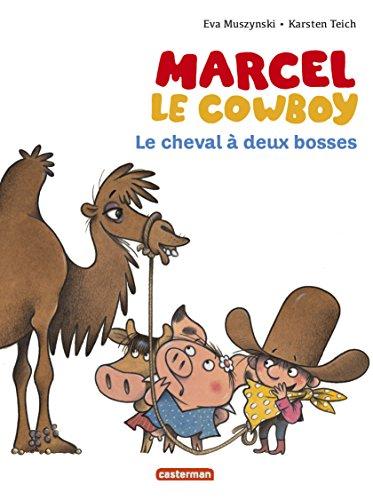 Marcel le cow boy n° 7 Le cheval à deux bosses