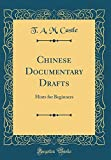 Chinese Documentary Drafts: Hints for Beginners (Classic Reprint)