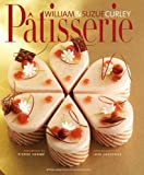 By William Curley - Patisserie: A Masterclass in Classic and Contemporary Patisserie