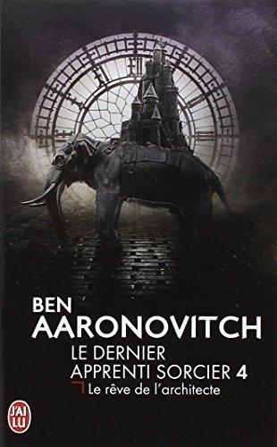 Le dernier apprenti sorcier, Tome 4 : Le rêve de l'architecte par Ben Aaronovitch