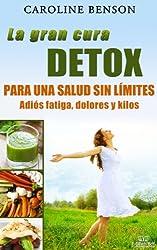 La gran cura detox. Adiós fatiga, dolores y kilos. 11 claves para una salud sin límites. (Salud natural) (Spanish Edition)