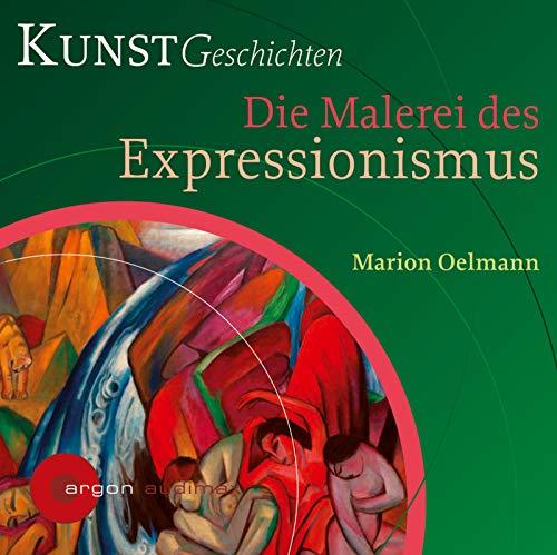 Die Malerei des Expressionismus: KunstGeschichten