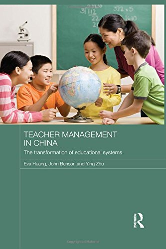 Teacher Management in China: The Transformation of Educational Systems (Routledge Contemporary China Series)