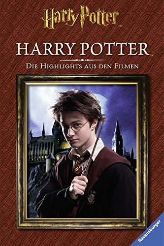 Harry PotterTM. Die Highlights aus den Filmen. Harry PotterTM
