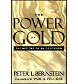 [POWER OF GOLD] by (Author)Bernstein, Peter L. on Apr-17-12