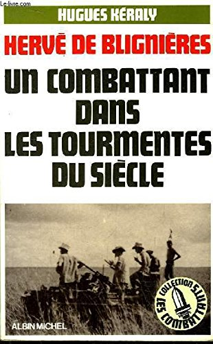 Hervé de Blignières, Un combatant dans les tourmentes du siècle