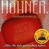 Songtexte von Höhner - Fünfundzwanzig Jahre: Kulthits, die sich gewaschen haben