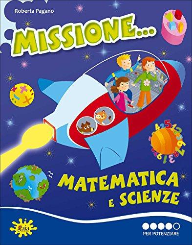 Missione matematica e scienze... Per potenziare