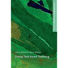 Doing Task-Based Teaching: A practical guide to task-based teaching for ELT training courses and practising teachers (Oxford Handbooks for Language Teachers)