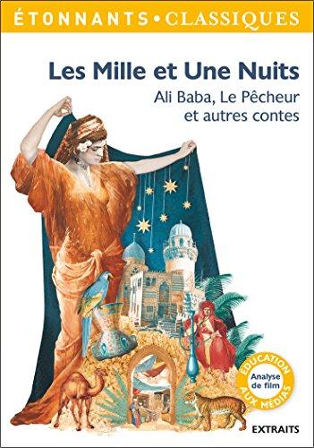 Les Mille et Une Nuits. Ali Baba, Le pêcheur et autres contes (GF Etonnants classiques)