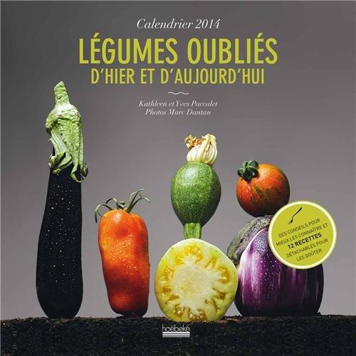 Calendrier 2014 Légumes oubliés d'hier et d'aujourd'hui