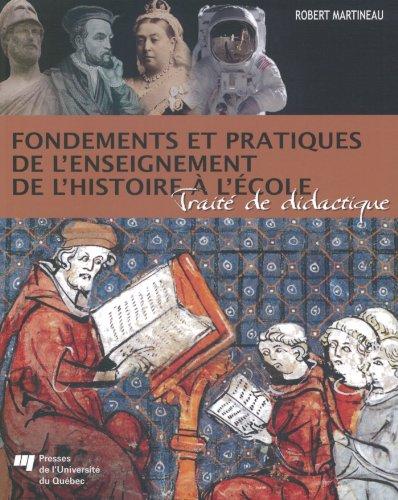 Fondements et pratiques de l'enseignement de l'histoire à l'école : Traité de didactique