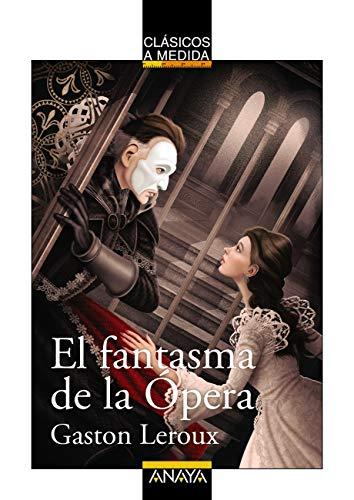 El fantasma de la Ópera (CLÁSICOS - Clásicos a Medida) eBook ...