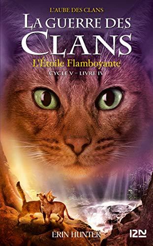 La guerre des Clans - cycle V tome 04 : L'Etoile flamboyante (Hors collection sériel t. 4) par  Erin HUNTER