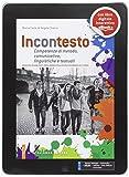 Incontesto. Competenze di metodo, comunicative, linguistiche e testuali. Per le Scuole superiori. Con e-book. Con espansione online