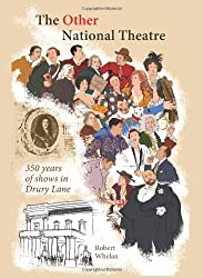 The Other National Theatre: 350 Years of Shows in Drury Lane by Robert Whelan (2013-05-21)