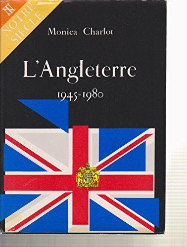 L'Angleterre : 1945-1980, le temps des incerti...