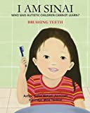I Am Sinai, Who Said Autistic Children Cannot Learn?: Brushing Teeth: Volume 2