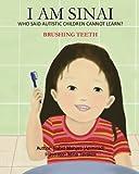 I Am Sinai, Who Said Autistic Children Cannot Learn?: Brushing Teeth: Volume 2