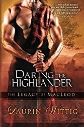 Daring the Highlander (The Legacy of MacLeod) by Laurin Wittig (2012-05-29)