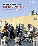 Die große Unruhe: Afghanistan und seine Nachbarn