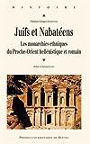 Juifs et Nabatéens : Les monarchies ethniques du Proche-Orient hellénistique et romain