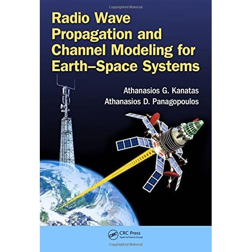 Radio Wave Propagation and Channel Modeling for Earth-Space Systems (Colour Atlas) (2016-05-23)