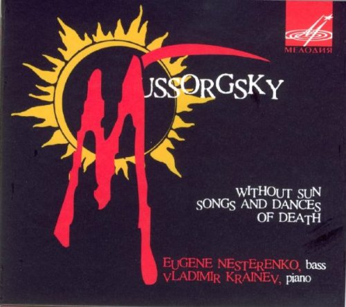 Mussorgsky : Without sun - Songs and dances of death / Moussorgski : Sans soleil - Chants et danses de la mort