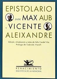 Epistolario entre Max Aub y Vicente Aleixandre par Xelo Candel Vila