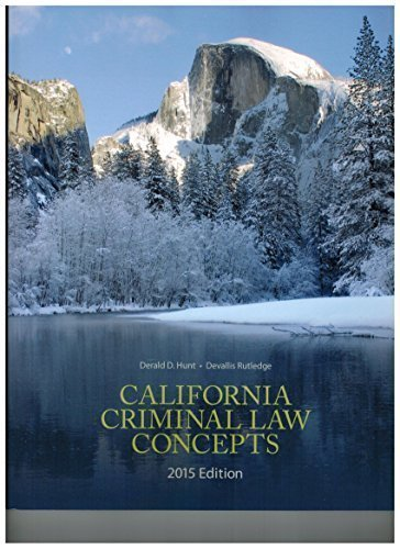 California Criminal Law Concepts 2015 by Derald D. Hunt (2015-03-09)