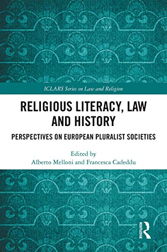Religious Literacy, Law and History: Perspectives on European Pluralist Societies (ICLARS Series on Law and Religion) (English Edition)