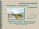 Carnet de chemin de Besançon à Compostelle en aquarelle