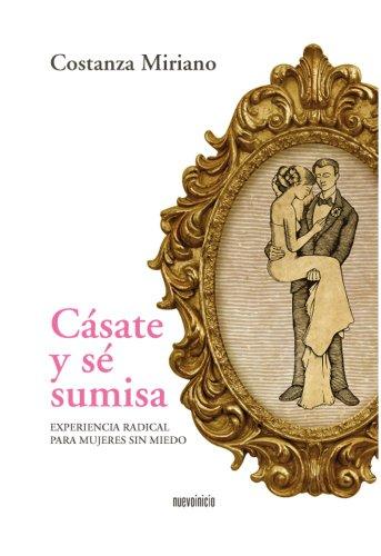 Cásate y sé sumisa (Quotidiana nº 1) (Spanish Edition)