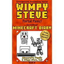 Wimpy Steve Book 9: Portal Panic! (An Unofficial Minecraft Diary Book) (Minecraft Diary: Wimpy Steve)