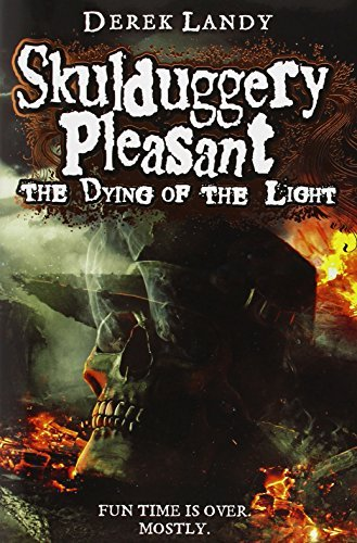 The Dying of the Light (Skulduggery Pleasant, Book 9): Written by Derek Landy, 2014 Edition, Publisher: HarperCollinsChildren'sBooks [Hardcover]
