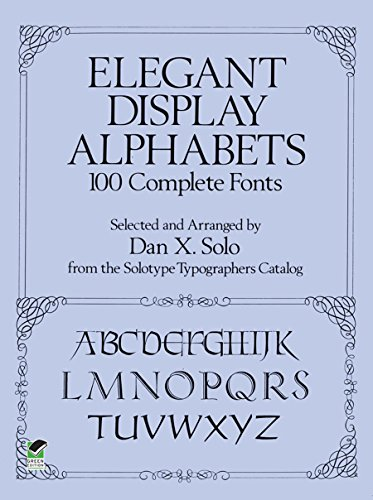 Elegant Display Alphabets: 100 Complete Fonts (Lettering, Calligraphy, Typography)