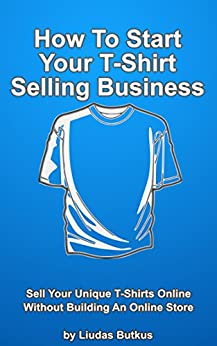 How to start your t shirt selling business sell your for Sell custom t shirts online