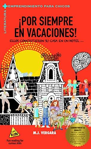 Por siempre en vacaciones: Literatura y Negocios para chicos (Literatura + Negocios) por M.J. Vergara