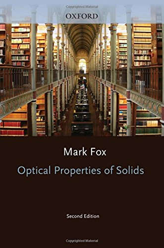 Optical Properties of Solids (Oxford Master Series in Physics) por Mark Fox