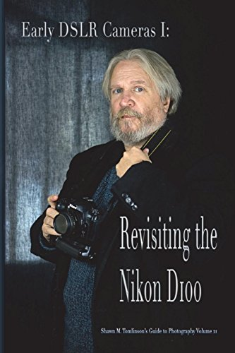 Vol. 21: Early DSLR Cameras I: Revisiting the Nikon D100 Nikon D100 Dslr