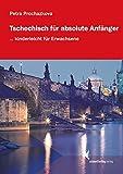 Tschechisch für absolute Anfänger: ... kinderleicht für Erwachsene. Lehrbuch