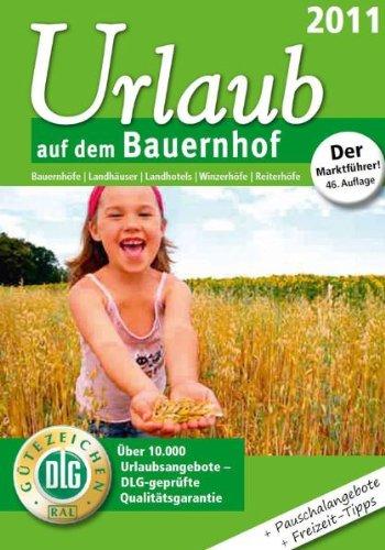 Preisvergleich Produktbild Urlaub auf dem Bauernhof 2011: Bauernhöfe - Landhäuser - Landhotels - Winzerhöfe - Reiterhöfe