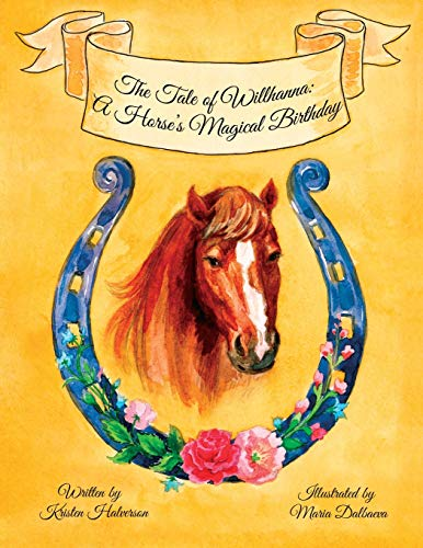 The Tale of Willhanna: A Horse's Magical Birthday -
