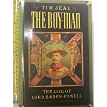 The Boy-Man: The Life of Lord Baden-Powell by Tim Jeal (1990-03-05)