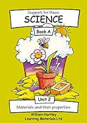 Support for Basic Science: Materials and Their Properties Bk. 2 A